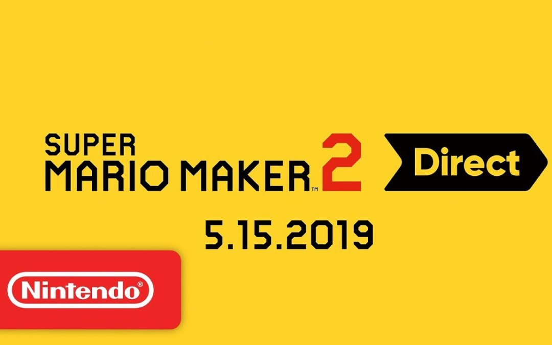 Super Mario Maker 2 Direct 5.15.2019 – Nintendo